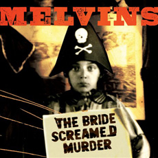 The MELVINS The Bride Screamed Murder