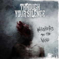 THROUGH YOUR SILENCE Whispers To The Void