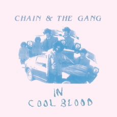 CHAIN AND THE GANG In Cool Blood