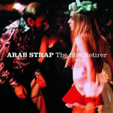 Arab Strap The shy retirer