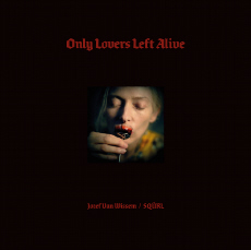Jozef van Wissem & Sqürl Only Lovers Left Alive