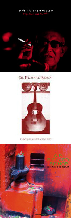 Alvarius B, Sir Richard Bishop If You Don't Like it..DON'T! - Solo Acoustic Volume Eight - Road to Siam